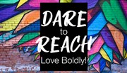 2019 Annual Conference Preview—Dare to Reach: Love Boldly!