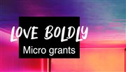 Love Boldly Micro Grants