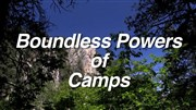 Boundless Powers of Camps